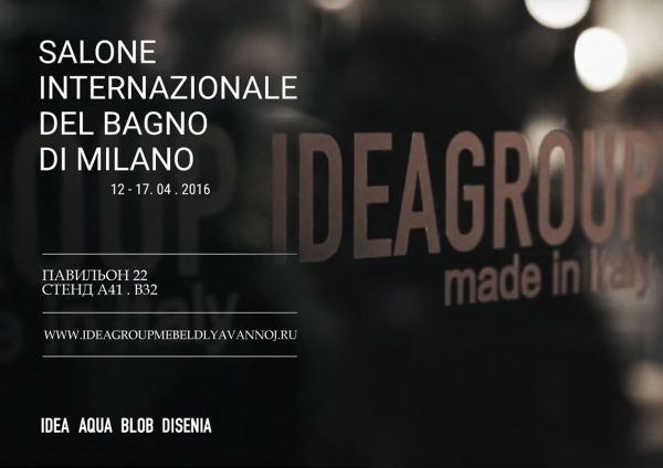 Ideagroup at Salone del Mobile 2016