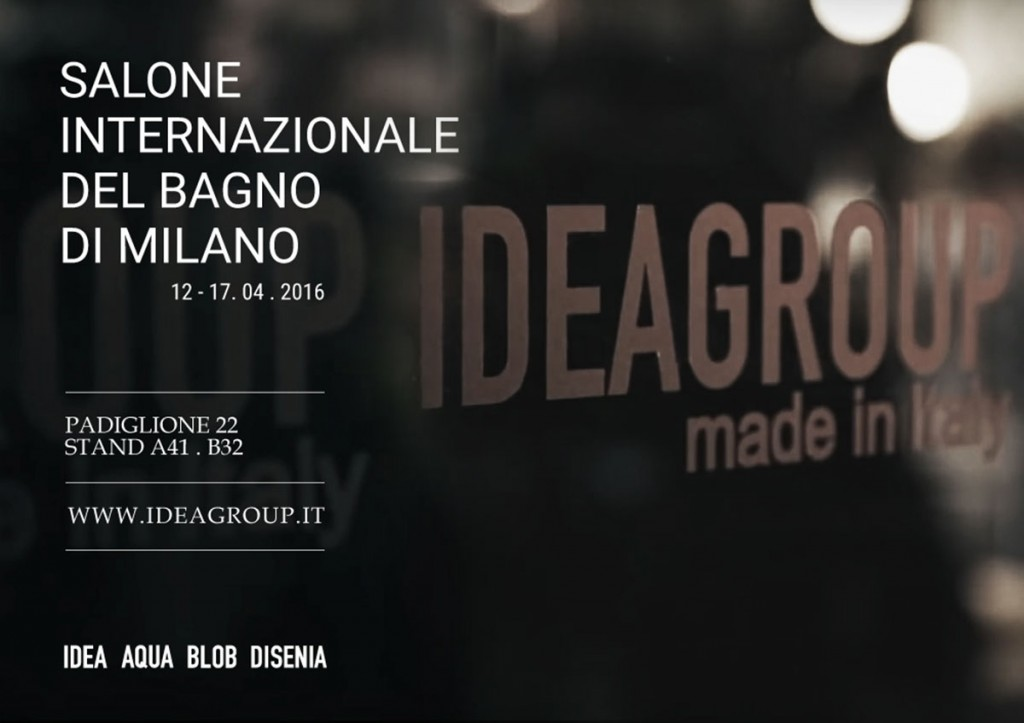 Ideagroup al Salone del Mobile 2016